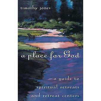 A Place for God by Jones & Timothy K.