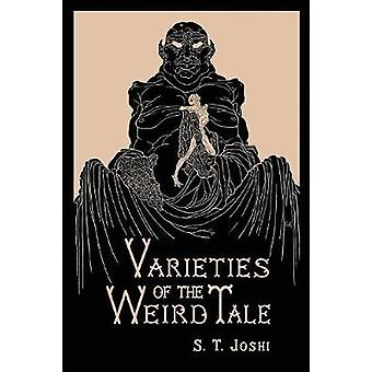Varieties of the Weird Tale by Joshi & S. T.