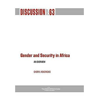 Gender and Security in Africa An Overview by Hendricks & Cheryl