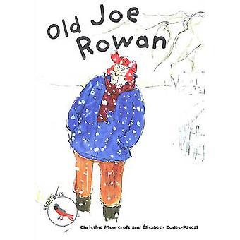 Old Joe Rowan av Christine Moorcraft & illustrerad av Elisabeth Eudes Pascal