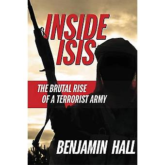 Inside Isis - The Brutal Rise of a Terrorist Army by Benjamin Hall - 9