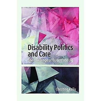 Disability Politics and Care - The Challenge of Direct Funding by Chri