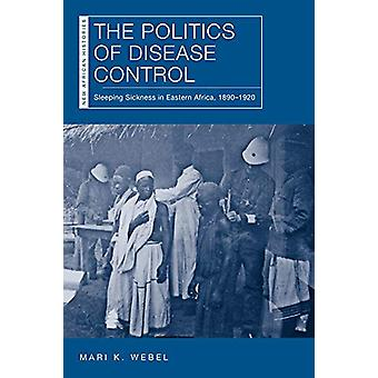 The Politics of Disease Control - Sleeping Sickness in Eastern Africa