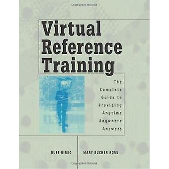 Virtual Reference Training - The Complete Guide to Providing Anytime -