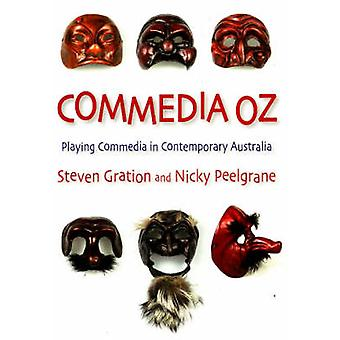 Commedia Oz - Playing Commedia in Contemporary Australia Book