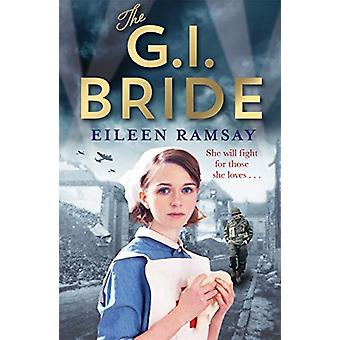 The G.I. Bride - A heart-warming saga full of tears - friendship and h