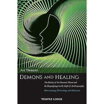 Demons and Healing - The Reality of the Demonic Threat and the Doppelg