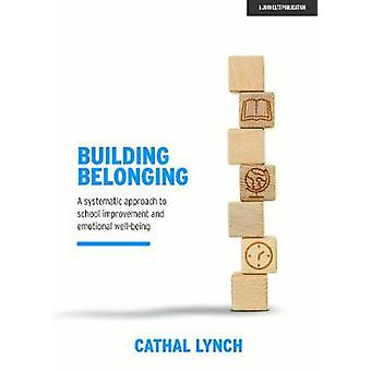 Building Belonging - A systematic approach to school improvement and e