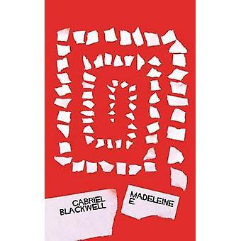 Madeleine E. by Gabriel Blackwell - 9781937402945 Book