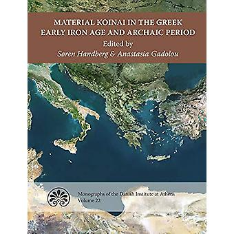 Material Koinai in the Greek Early Iron Age and Archaic Period - Acts