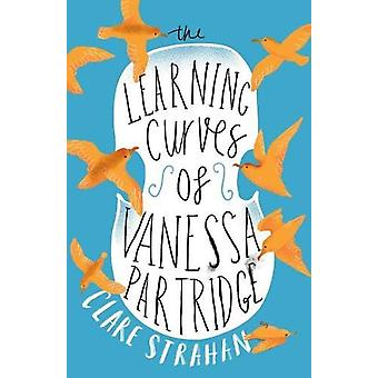 The Learning Curves of Vanessa Partridge by Clare Strahan - 978191163