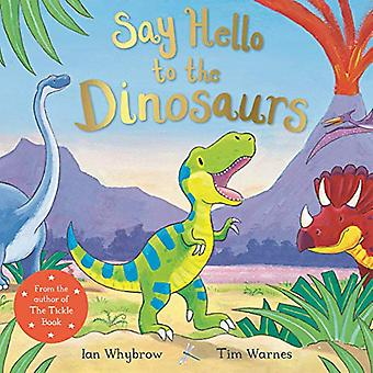 Say Hello to the Dinosaurs by Ian Whybrow - 9781509885541 Book