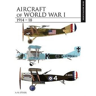 Aircraft of World War I 19141918 by Jack Herris