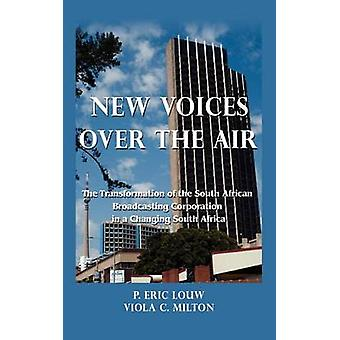 New Voices Over the Air - The Transformation of South African Broadcas