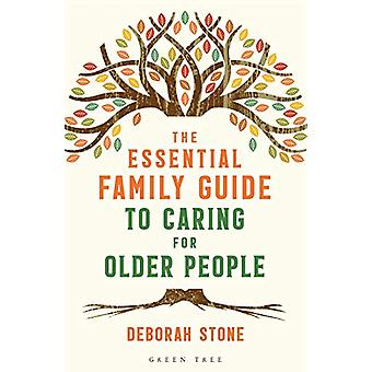 The Essential Family Guide to Caring for Older People by Deborah Ston