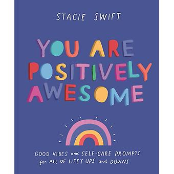 You Are Positively Awesome by Stacie Swift