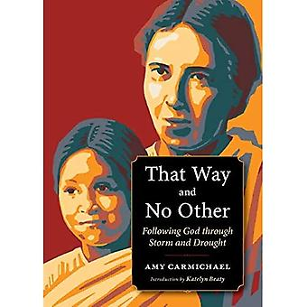 That Way and No Other: Following God through Storm� and Drought (Plough Spiritual Guides: Backpack Classics)