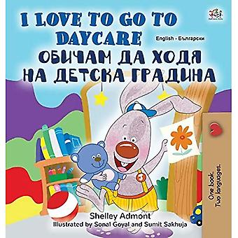 I Love to Go to Daycare (English Bulgarian Bilingual� Children's Book) (English Bulgarian Bilingual Collection)