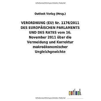 VERORDNUNG (EU) Nr. 1176/2011 DES EUROPA ISCHEN PARLAMENTS UND DES RATES vom 16. Marraskuu 2011 Aber die Vermeidung und Korrektur makro konomischer Ungleichgewichte