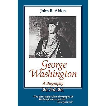George Washington - A Biography by John R. Alden - 9780807121269 Book