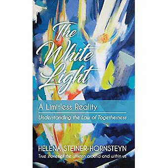 The White Light - A Limitless Reality by Helena Steiner-Hornsteyn - 97
