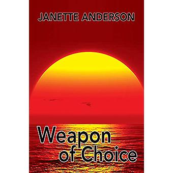 Weapon of Choice by Janette Aderson - 9781593933937 Book