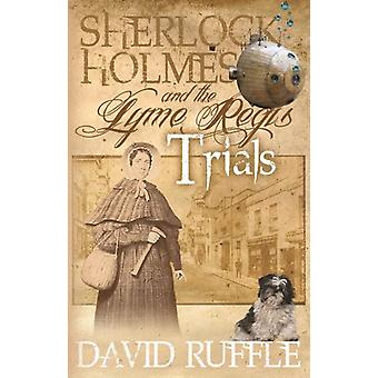 Sherlock Holmes and the Lyme Regis Trials by David Ruffle - 978178092