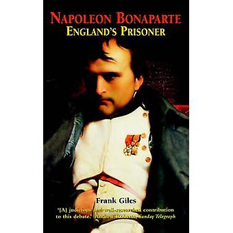 Napoleon Bonaparte - England's Prisoner by Frank Giles - 9781841195995
