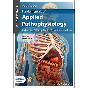 Fundamentals of Applied Pathophysiology by Edited by Ian Peate