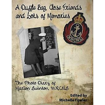 Duffle Bag Close Friends and Lots of Memories by Edited by Michelle Fowler
