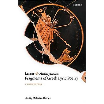 Lesser and Anonymous Fragments of Greek Lyric Poetry by Edited by Malcolm Davies