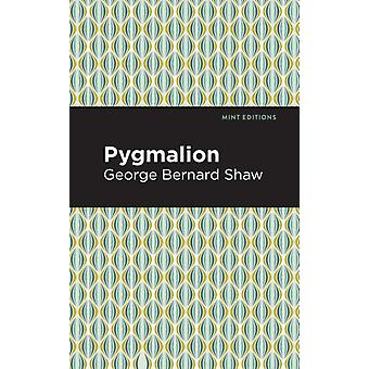 Pygmalion by George Bernard Shaw & Contributions by Mint Editions