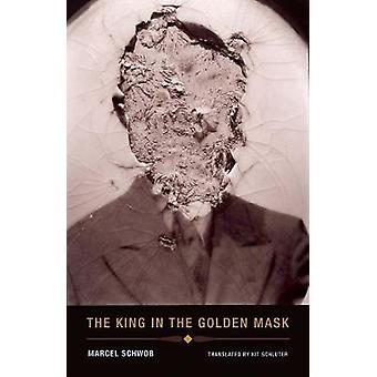 The King In The Golden Mask by Marcel Schwob & Foreword by Kit Schluter