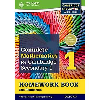 Complete Mathematics for Cambridge Lower Secondary Homework Book 1 First Edition  Pack of 15 by Sue Pemberton