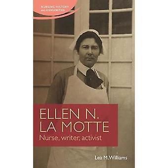 Ellen N La Motte Nurse Writer Activist Nursing History and Humanities