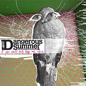 Dangerous Summer - If You Could Only Keep Me Alive [CD] USA import