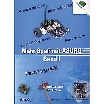 Arexx Textbook Mehr Spaß mit ASURO, Band 1 Suitable for (robot assembly kit): ASURO