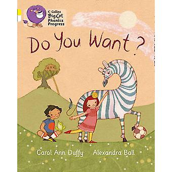 Do You Want ...? - Band 03 Yellow/Band 10 White by Carol Ann Duffy - K