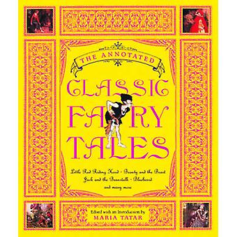 The Annotated Classic Fairy Tales by Maria Tatar - 9780393051636 Book