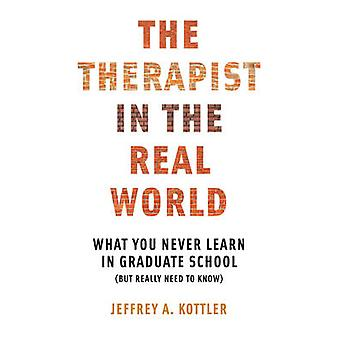 The Therapist in the Real World - What You Never Learn in Graduate Sch