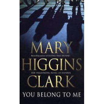 Du gehörst zu mir (Neuauflage) von Mary Higgins Clark - 9780743484329 Buch