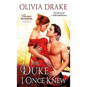 The Duke I Once Knew by Olivia Drake - 9781250174376 Book