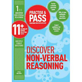 Practise & Pass 11+ Level One - Discover Non-Verbal Reasoning by Peter