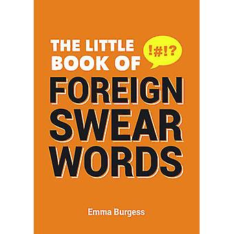 The Little Book of Foreign Swearwords by Sid Finch - Emma Burgess - 9