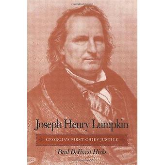 Joseph Henry Lumpkin - Georgiens erste Oberrichter von Paul DeForest