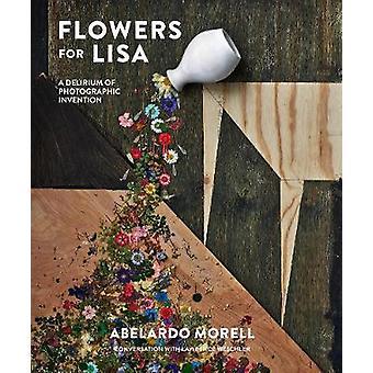 Bloemen voor Lisa - een Delirium van fotografische uitvinding - een Delirium van
