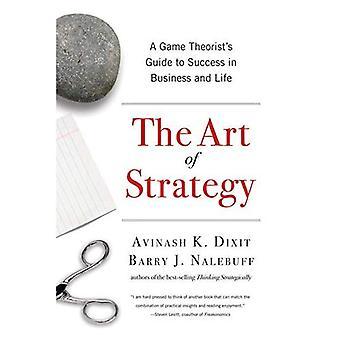 Kunsten å strategi: en spillet teoretiker Guide til suksess i Business og livet