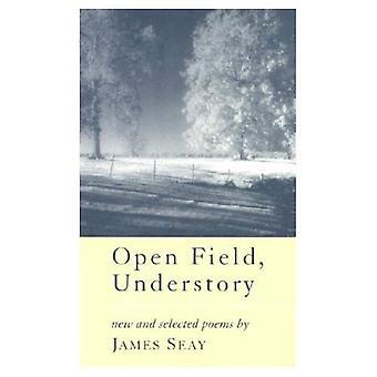 Åpne feltet Understory: Nye og valgte dikt (sørlige Messenger poeter)