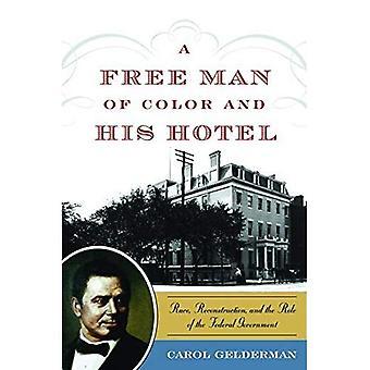 Ein freier Mann von Farbe und seinem Hotel: Rennen, Wiederaufbau und die Rolle des Bundes