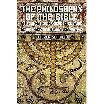 Die Philosophie der Bibel als Grundlage der jüdischen Kultur: Philosophie der biblischen Erzählung